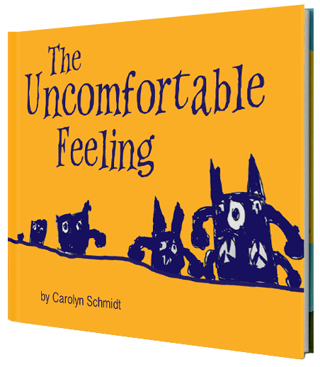 The Uncomfortable Feeling by Carolyn Schmidt
