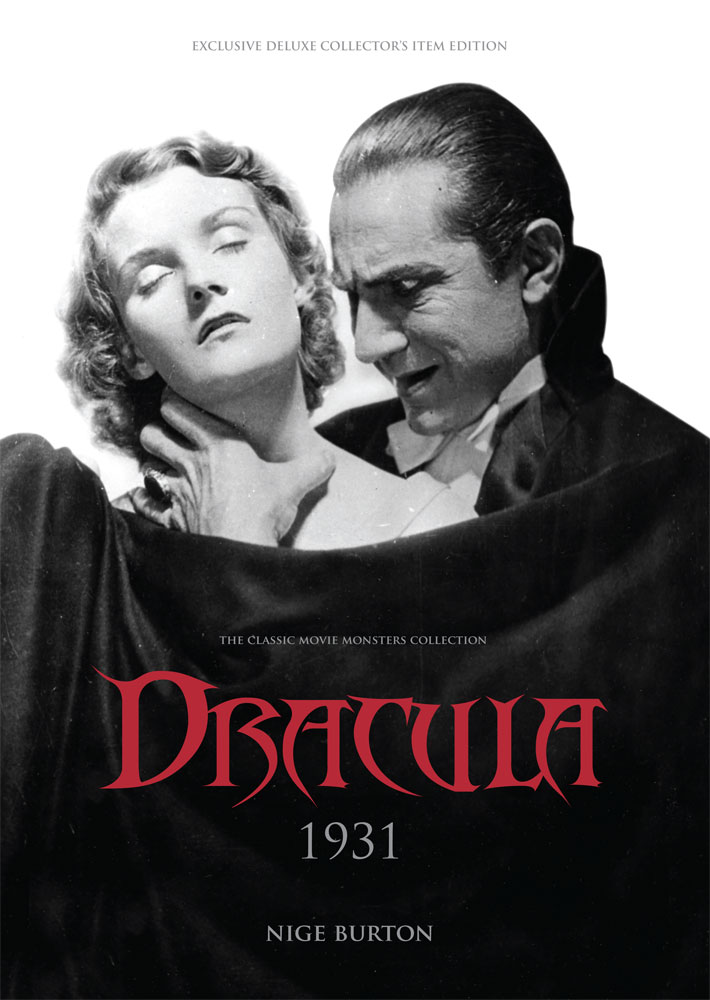 Dracula 1931 Ultimate Guide by Nige Burton
