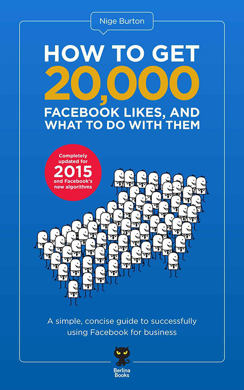 How to get 20,000 Facebook Likes, and what to do with them by Nige Burton